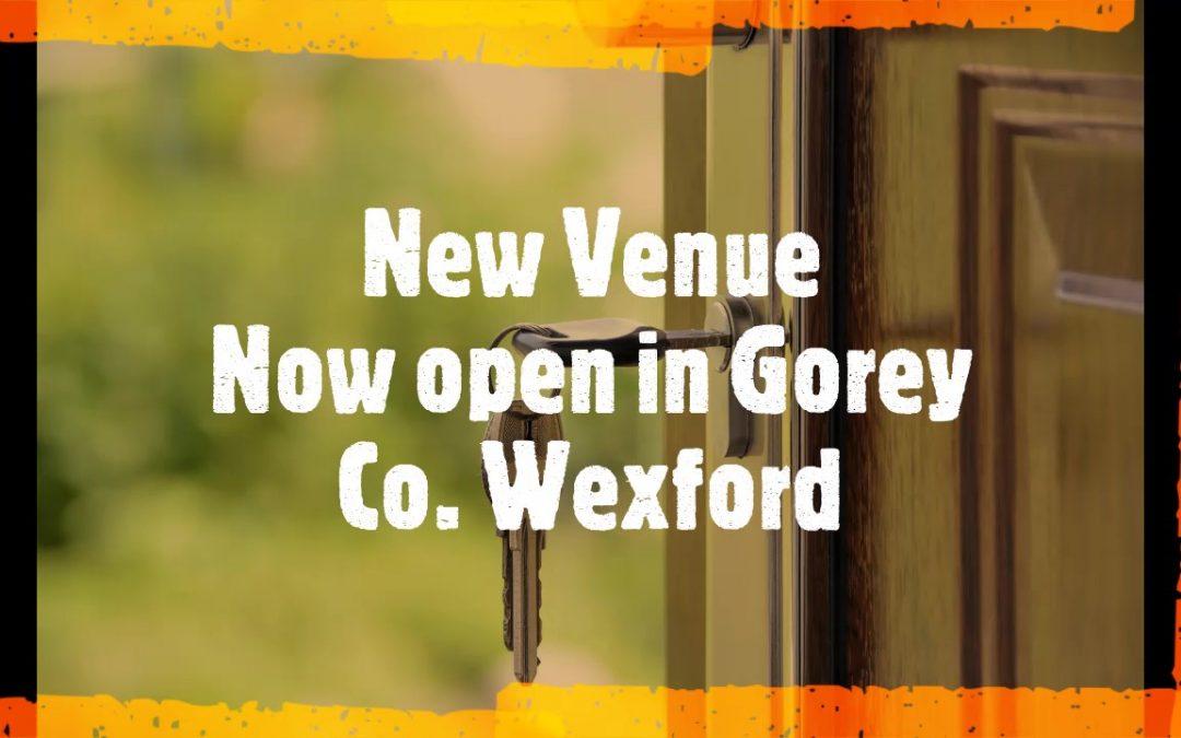 Additional Venue in Gorey!